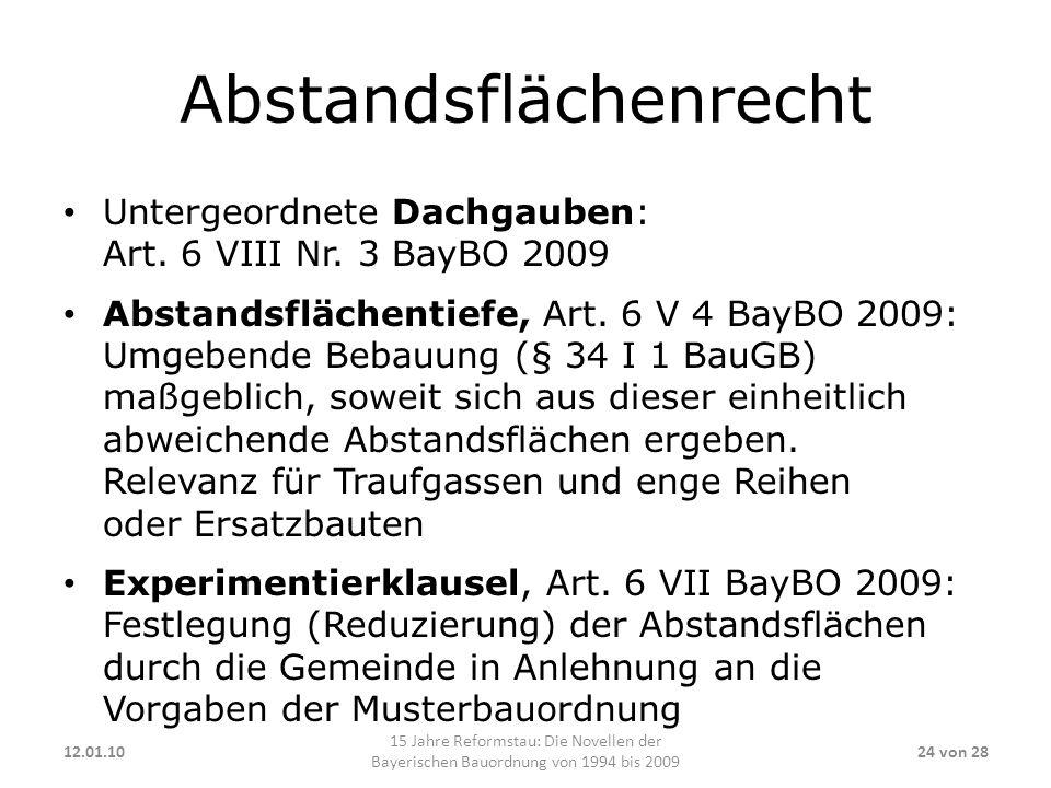 Abstandsflächenrecht Untergeordnete Dachgauben: Art. 6 VIII Nr. 3 BayBO 2009 Abstandsflächentiefe, Art. 6 V 4 BayBO 2009: Umgebende Bebauung (§ 34 I 1