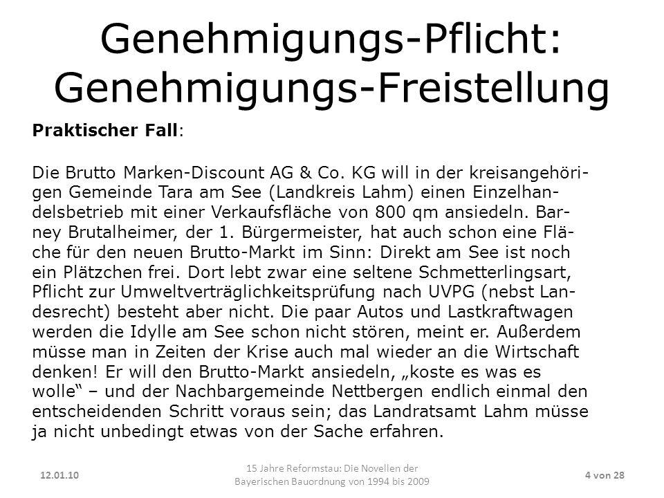 Genehmigungs-Pflicht: Genehmigungs-Freistellung Praktischer Fall: Die Brutto Marken-Discount AG & Co. KG will in der kreisangehöri- gen Gemeinde Tara