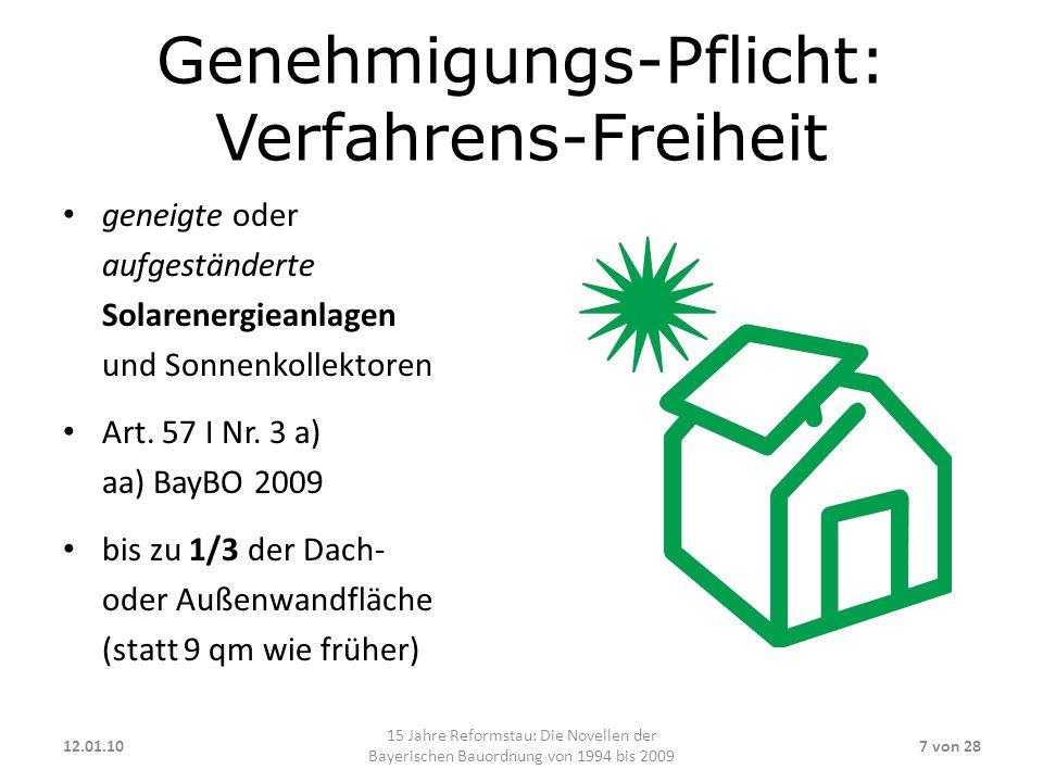 Genehmigungs-Pflicht: Verfahrens-Freiheit geneigte oder aufgeständerte Solarenergieanlagen und Sonnenkollektoren Art. 57 I Nr. 3 a) aa) BayBO 2009 bis
