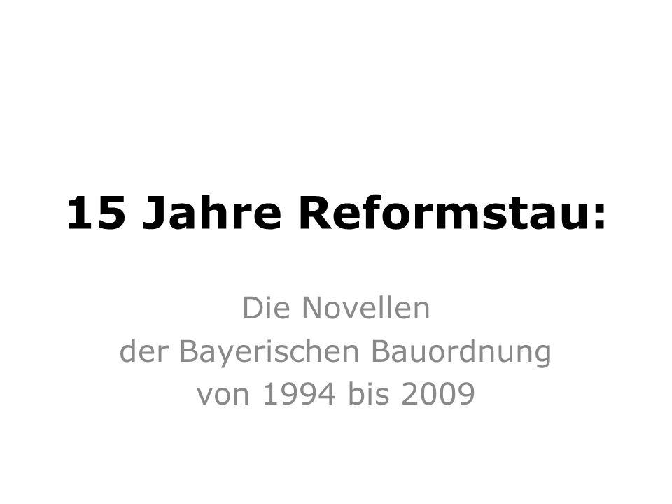15 Jahre Reformstau: Die Novellen der Bayerischen Bauordnung von 1994 bis 2009