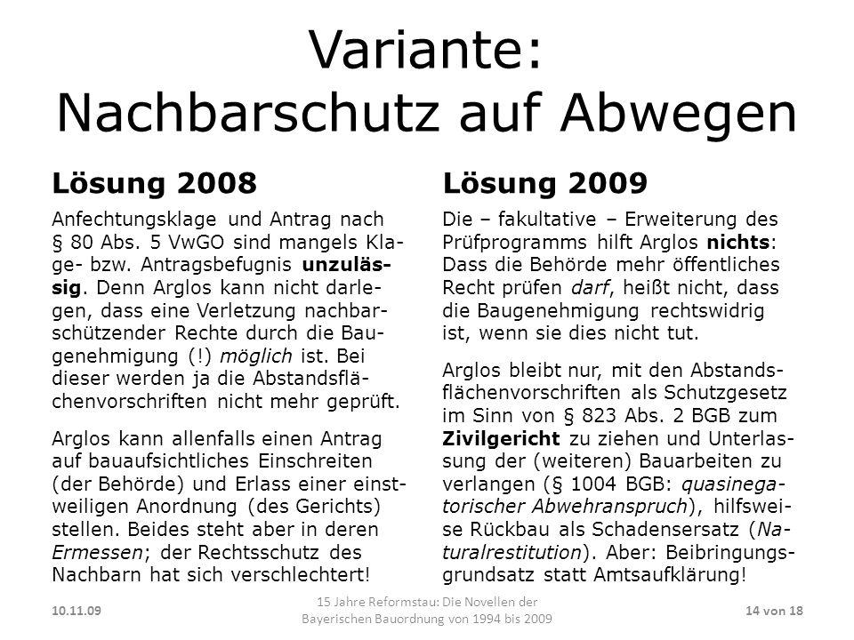 Variante: Nachbarschutz auf Abwegen Lösung 2008 Anfechtungsklage und Antrag nach § 80 Abs.