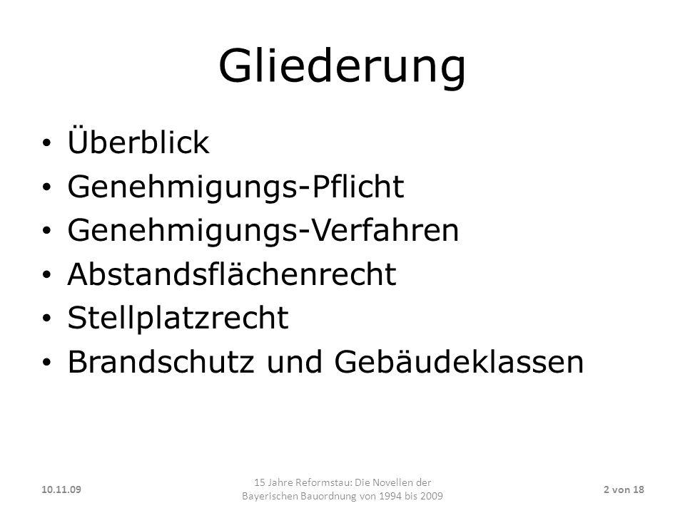 Überblick Gesetz zur Vereinfachung und Beschleunigung bau- und wasserrechtlicher Verfahren vom 12.4.1994 (Genehmigungsfreistellungsverfahren und vereinfachtes Genehmigungsverfahren – mit beschränktem Prüfprogramm) Zweites Gesetz zur Vereinfachung und Beschleunigung baurechtlicher Verfahren vom 26.7.1997 Gesetz zur Änderung der Bayerischen Bauordnung und Änderungsgesetz vom 24.7.2007 Gesetz zur Änderung der Bayerischen Bauordnung, des Baukammerngesetzes und des Denkmalschutzgesetzes vom 14.7.2009 10.11.093 von 18 15 Jahre Reformstau: Die Novellen der Bayerischen Bauordnung von 1994 bis 2009