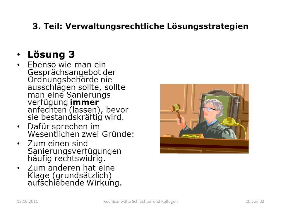 3. Teil: Verwaltungsrechtliche Lösungsstrategien Lösung 3 Ebenso wie man ein Gesprächsangebot der Ordnungsbehörde nie ausschlagen sollte, sollte man e