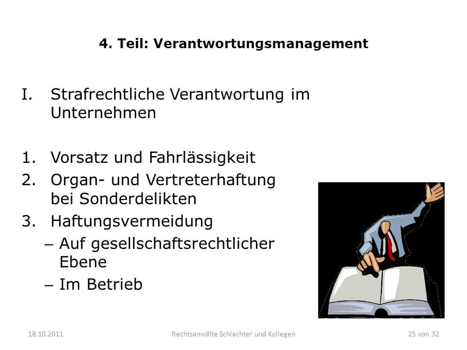 4. Teil: Verantwortungsmanagement I.Strafrechtliche Verantwortung im Unternehmen 1.Vorsatz und Fahrlässigkeit 2.Organ- und Vertreterhaftung bei Sonder