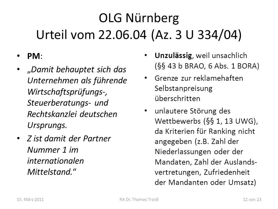 OLG Nürnberg Urteil vom 22.06.04 (Az. 3 U 334/04) PM: Damit behauptet sich das Unternehmen als führende Wirtschaftsprüfungs-, Steuerberatungs- und Rec