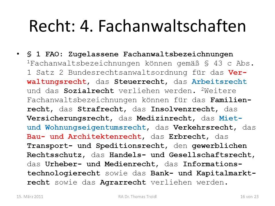 Recht: 4. Fachanwaltschaften § 1 FAO: Zugelassene Fachanwaltsbezeichnungen 1 Fachanwaltsbezeichnungen können gemäß § 43 c Abs. 1 Satz 2 Bundesrechtsan