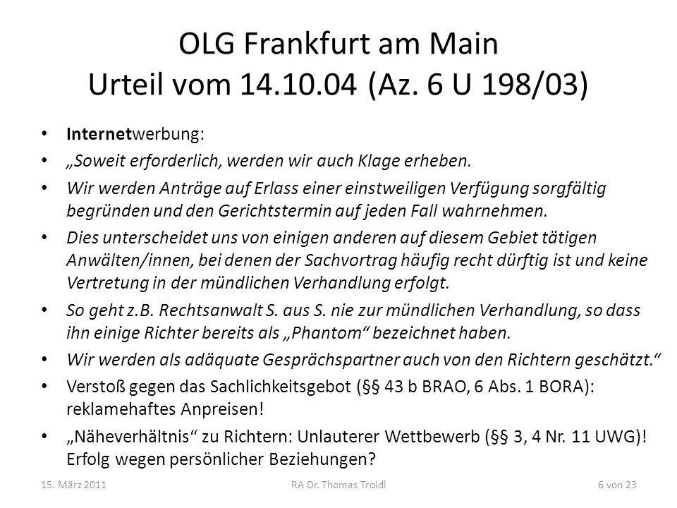OLG Frankfurt am Main Urteil vom 14.10.04 (Az. 6 U 198/03) Internetwerbung: Soweit erforderlich, werden wir auch Klage erheben. Wir werden Anträge auf