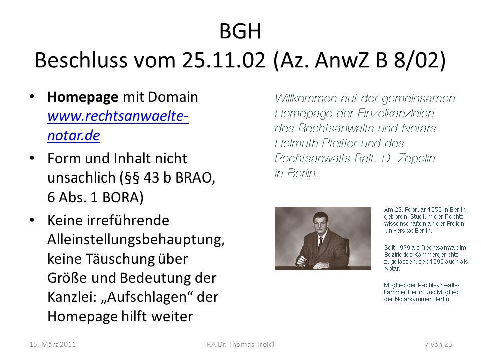 BGH Beschluss vom 25.11.02 (Az. AnwZ B 8/02) Homepage mit Domain www.rechtsanwaelte- notar.de Form und Inhalt nicht unsachlich (§§ 43 b BRAO, 6 Abs. 1