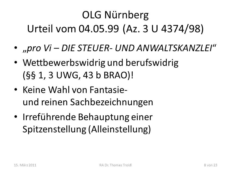 OLG Nürnberg Urteil vom 04.05.99 (Az. 3 U 4374/98) pro Vi – DIE STEUER- UND ANWALTSKANZLEI Wettbewerbswidrig und berufswidrig (§§ 1, 3 UWG, 43 b BRAO)