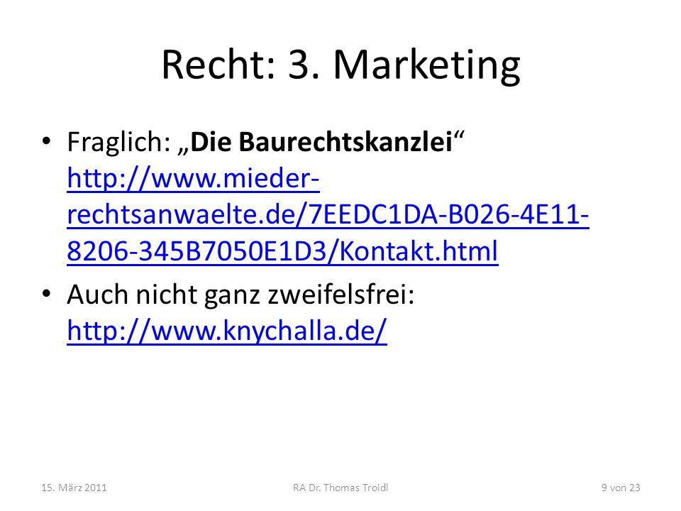Recht: 3. Marketing Fraglich: Die Baurechtskanzlei http://www.mieder- rechtsanwaelte.de/7EEDC1DA-B026-4E11- 8206-345B7050E1D3/Kontakt.html http://www.