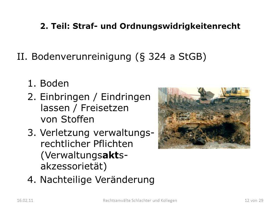 2. Teil: Straf- und Ordnungswidrigkeitenrecht II. Bodenverunreinigung (§ 324 a StGB) 1. Boden 2. Einbringen / Eindringen lassen / Freisetzen von Stoff