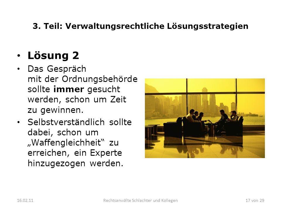 3. Teil: Verwaltungsrechtliche Lösungsstrategien Lösung 2 Das Gespräch mit der Ordnungsbehörde sollte immer gesucht werden, schon um Zeit zu gewinnen.