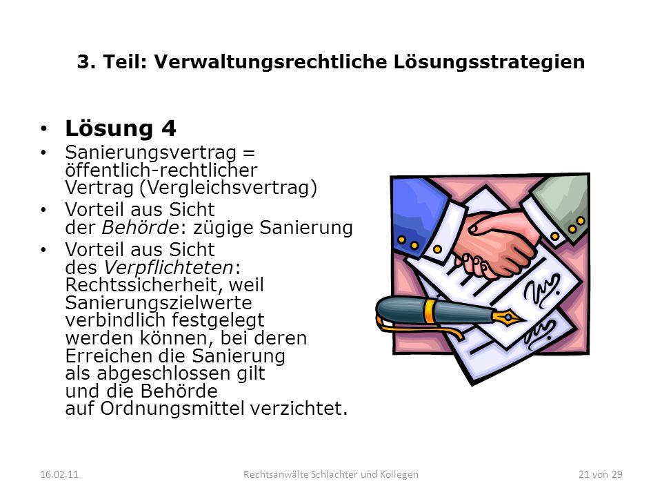 3. Teil: Verwaltungsrechtliche Lösungsstrategien Lösung 4 Sanierungsvertrag = öffentlich-rechtlicher Vertrag (Vergleichsvertrag) Vorteil aus Sicht der