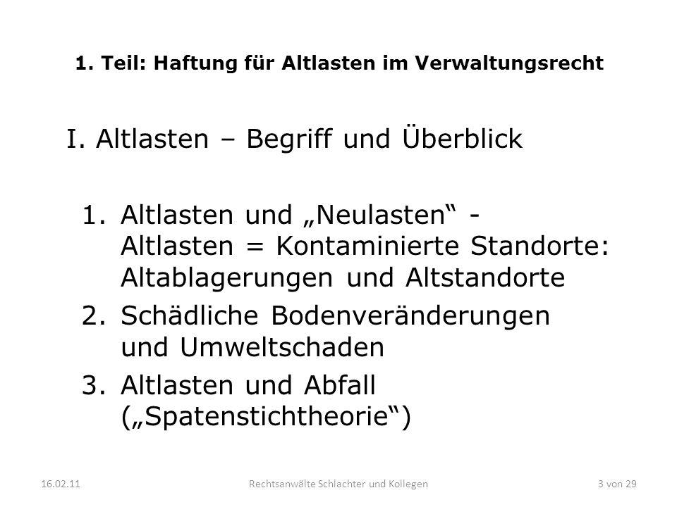 1. Teil: Haftung für Altlasten im Verwaltungsrecht I. Altlasten – Begriff und Überblick 1.Altlasten und Neulasten - Altlasten = Kontaminierte Standort