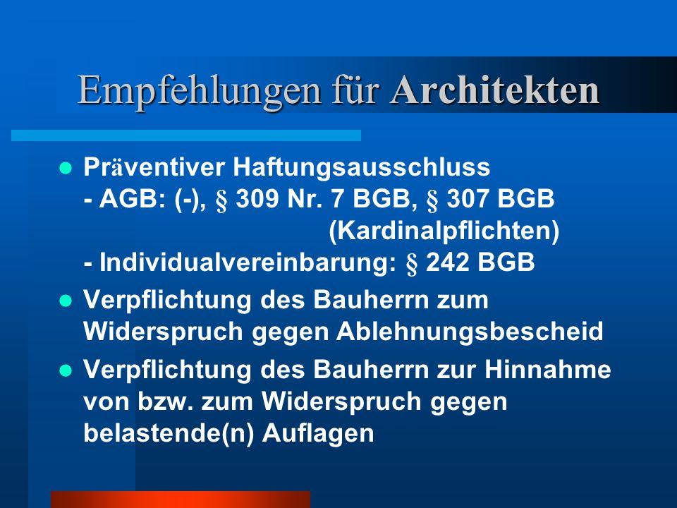 Empfehlungen für Architekten Pr ä ventiver Haftungsausschluss - AGB: (-), § 309 Nr.