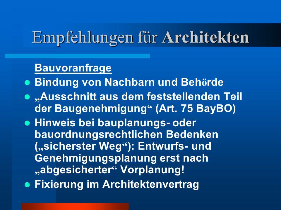 Empfehlungen für Architekten Bauvoranfrage Bindung von Nachbarn und Beh ö rde Ausschnitt aus dem feststellenden Teil der Baugenehmigung (Art.