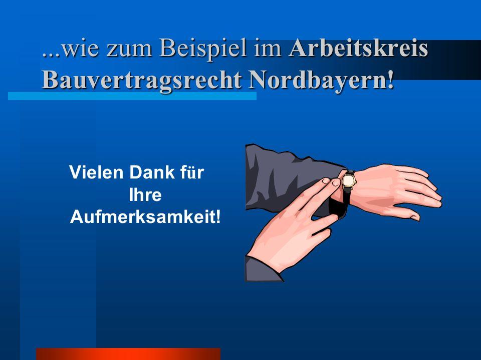 ...wie zum Beispiel im Arbeitskreis Bauvertragsrecht Nordbayern.
