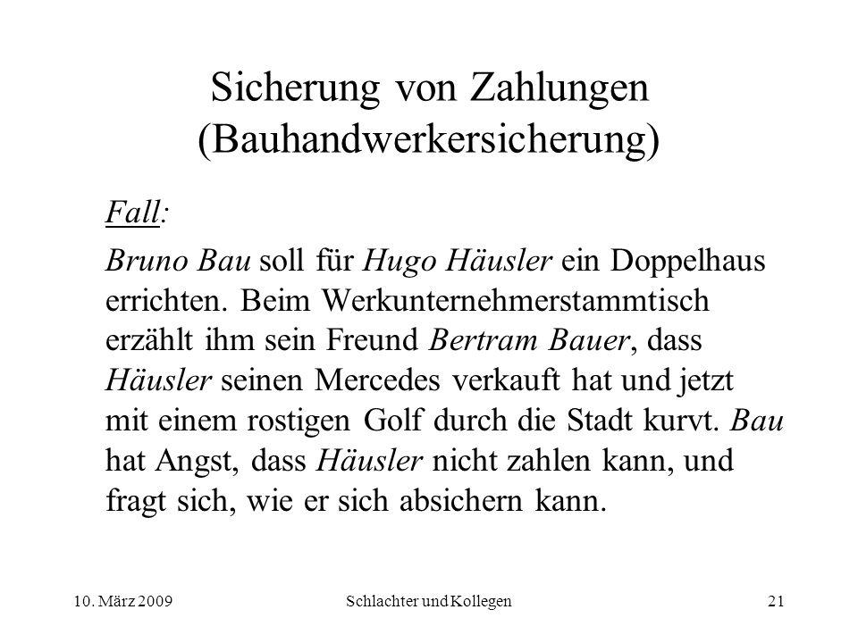 Sicherung von Zahlungen (Bauhandwerkersicherung) Fall: Bruno Bau soll für Hugo Häusler ein Doppelhaus errichten.