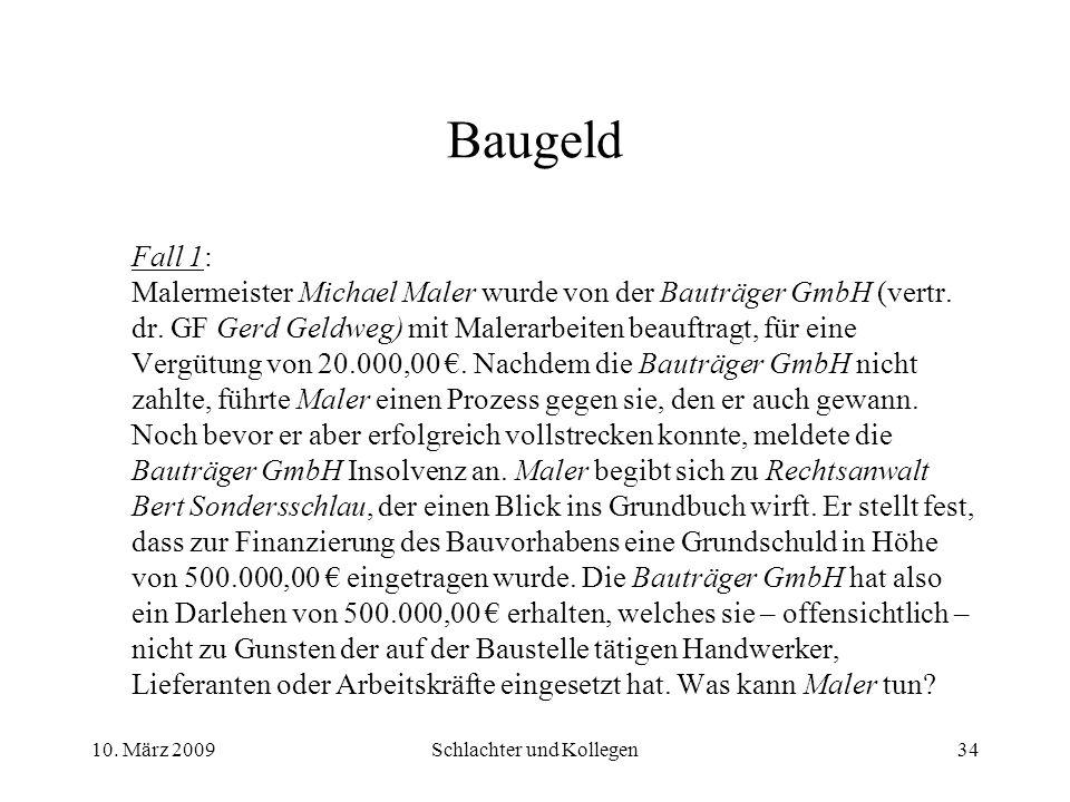 Baugeld Fall 1: Malermeister Michael Maler wurde von der Bauträger GmbH (vertr.