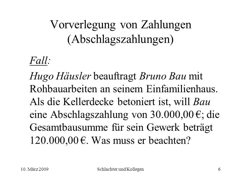 Vorverlegung von Zahlungen (Abschlagszahlungen) Fall: Hugo Häusler beauftragt Bruno Bau mit Rohbauarbeiten an seinem Einfamilienhaus.
