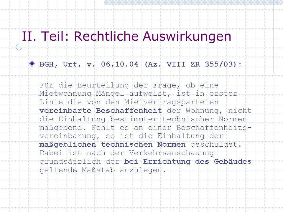 II.Teil: Rechtliche Auswirkungen BGH, Urt. v. 06.10.04 (Az.
