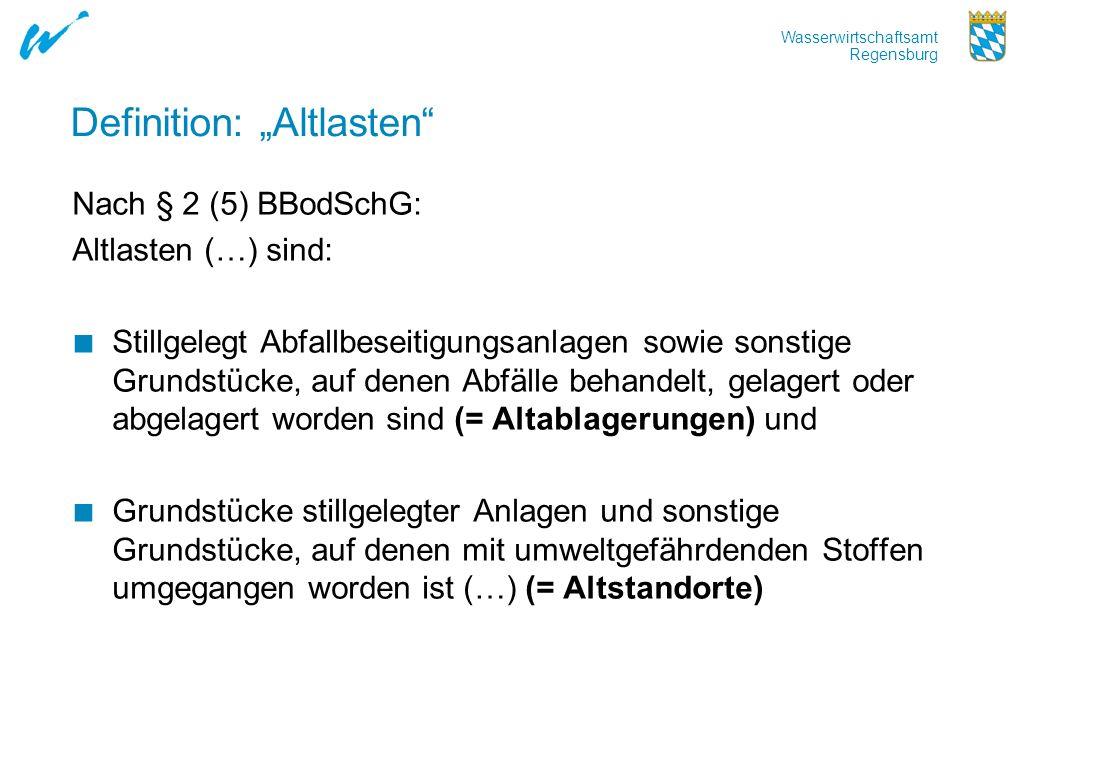 Definition: Altlasten Nach § 2 (5) BBodSchG: Altlasten (…) sind: Stillgelegt Abfallbeseitigungsanlagen sowie sonstige Grundstücke, auf denen Abfälle b