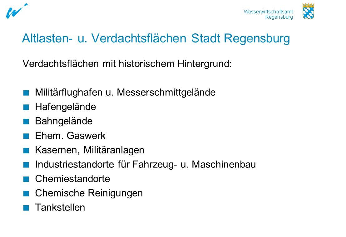 Wasserwirtschaftsamt Regensburg Altlasten- u. Verdachtsflächen Stadt Regensburg Verdachtsflächen mit historischem Hintergrund: Militärflughafen u. Mes