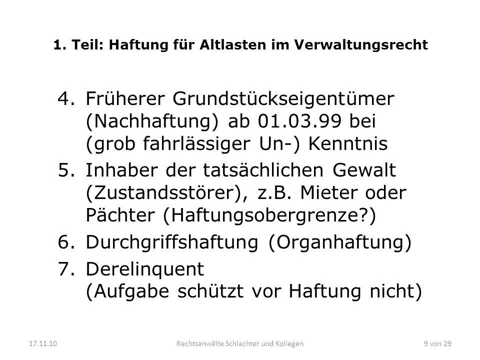 1. Teil: Haftung für Altlasten im Verwaltungsrecht 4.Früherer Grundstückseigentümer (Nachhaftung) ab 01.03.99 bei (grob fahrlässiger Un-) Kenntnis 5.I