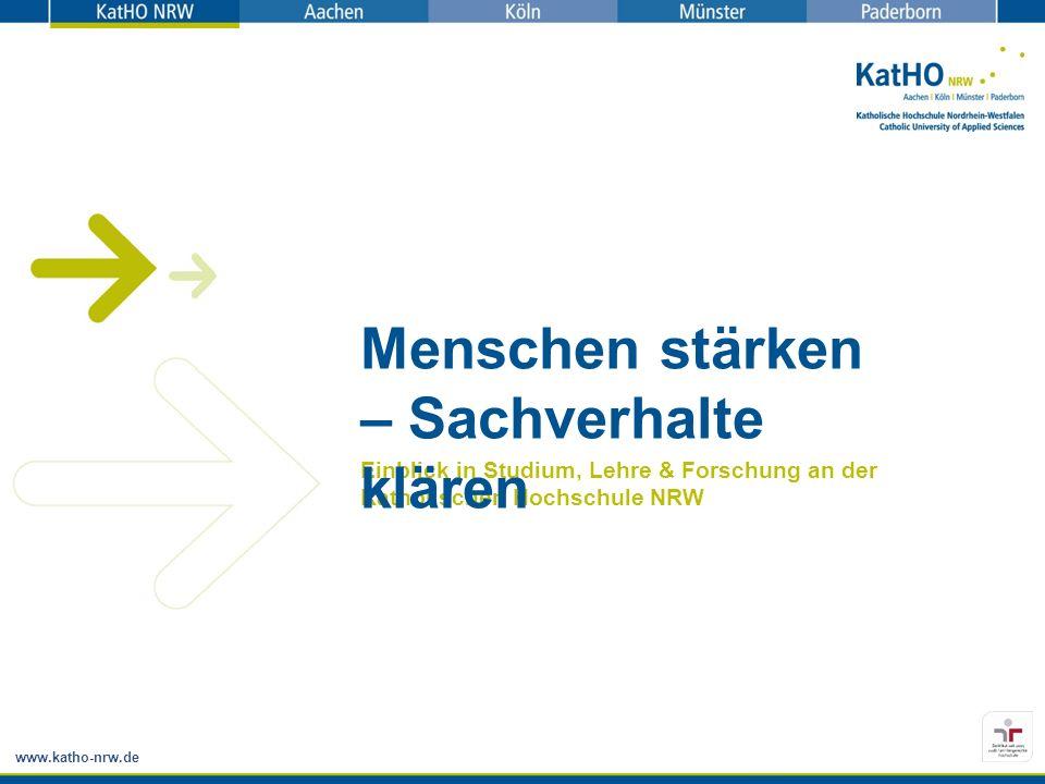 Einblick in Studium, Lehre & Forschung an der Katholischen Hochschule NRW Menschen stärken – Sachverhalte klären