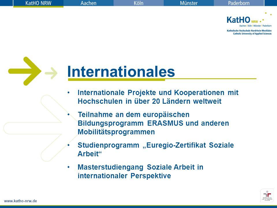 www.katho-nrw.de Internationales Internationale Projekte und Kooperationen mit Hochschulen in über 20 Ländern weltweit Teilnahme an dem europäischen B