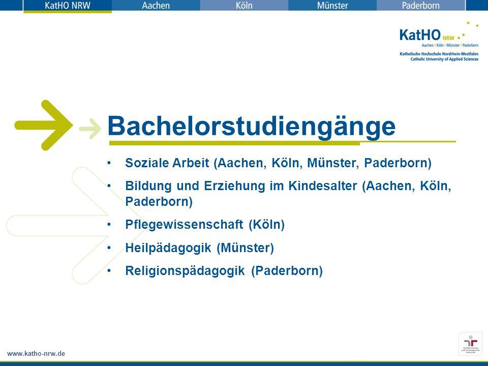 www.katho-nrw.de Bachelorstudiengänge Soziale Arbeit (Aachen, Köln, Münster, Paderborn) Bildung und Erziehung im Kindesalter (Aachen, Köln, Paderborn) Pflegewissenschaft (Köln) Heilpädagogik (Münster) Religionspädagogik (Paderborn)
