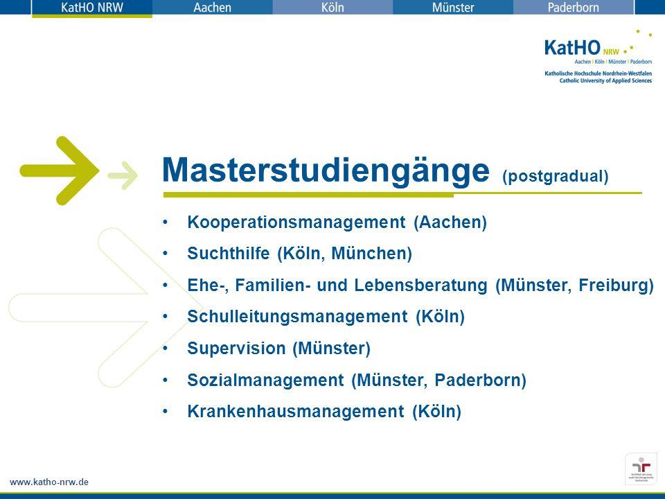 www.katho-nrw.de Kooperationsmanagement (Aachen) Suchthilfe (Köln, München) Ehe-, Familien- und Lebensberatung (Münster, Freiburg) Schulleitungsmanage