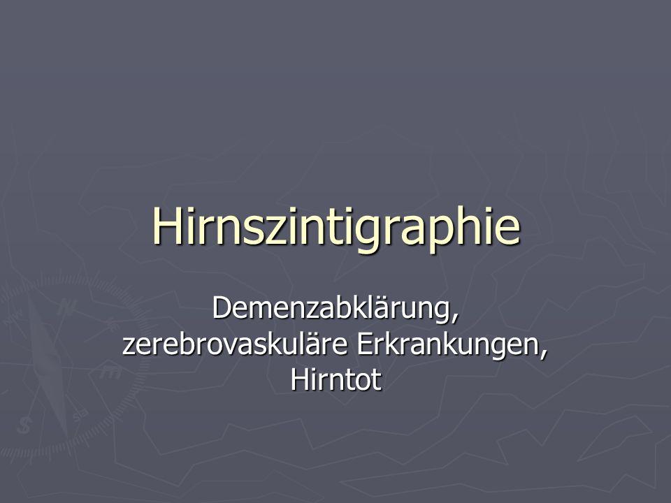 Hirnszintigraphie Demenzabklärung, zerebrovaskuläre Erkrankungen, Hirntot
