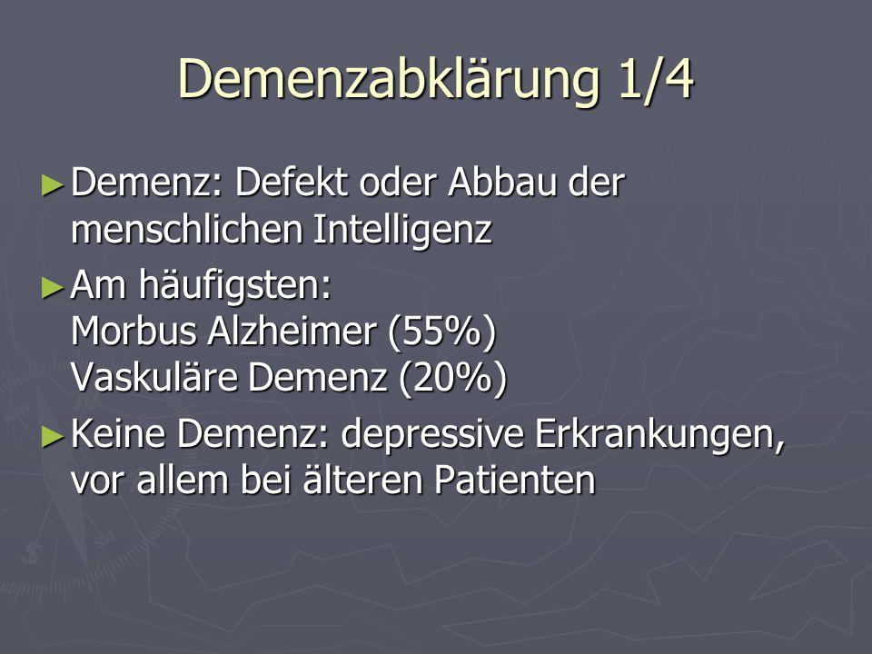 Demenzabklärung 1/4 Demenz: Defekt oder Abbau der menschlichen Intelligenz Demenz: Defekt oder Abbau der menschlichen Intelligenz Am häufigsten: Morbu