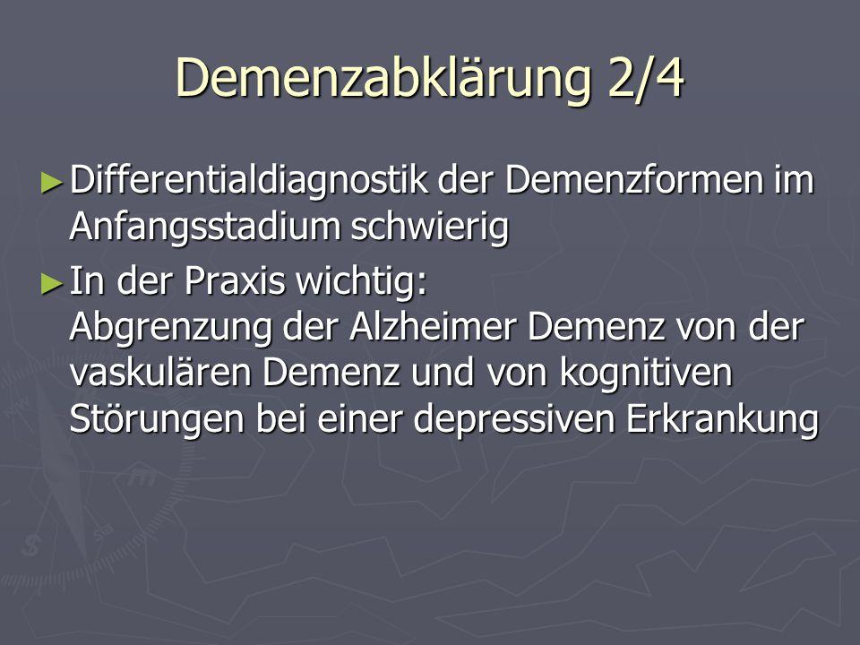 Demenzabklärung 2/4 Differentialdiagnostik der Demenzformen im Anfangsstadium schwierig Differentialdiagnostik der Demenzformen im Anfangsstadium schw