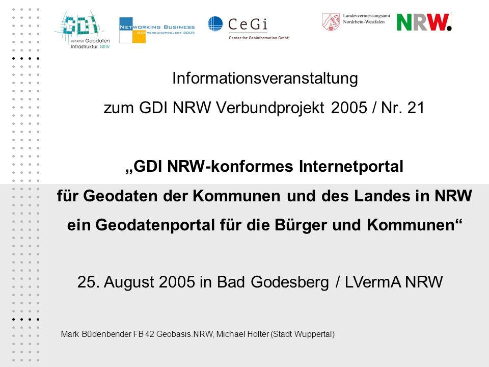 Mark Büdenbender FB 42 Geobasis.NRW, Michael Holter (Stadt Wuppertal) 25. August 2005 in Bad Godesberg / LVermA NRW Informationsveranstaltung zum GDI