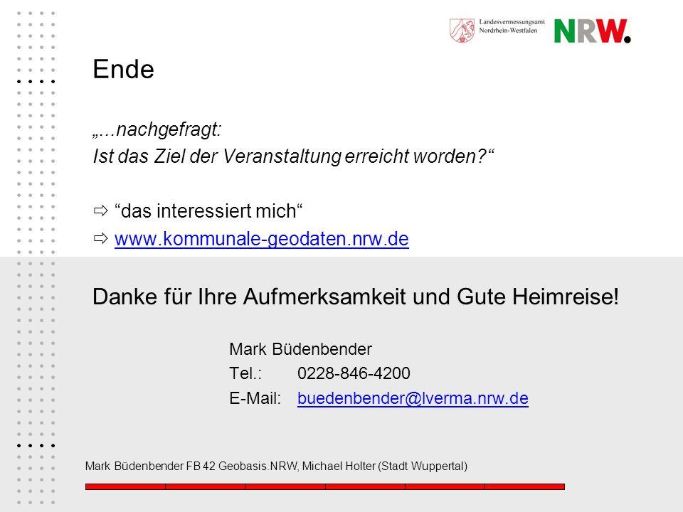 Mark Büdenbender FB 42 Geobasis.NRW, Michael Holter (Stadt Wuppertal) Ende...nachgefragt: Ist das Ziel der Veranstaltung erreicht worden? das interess
