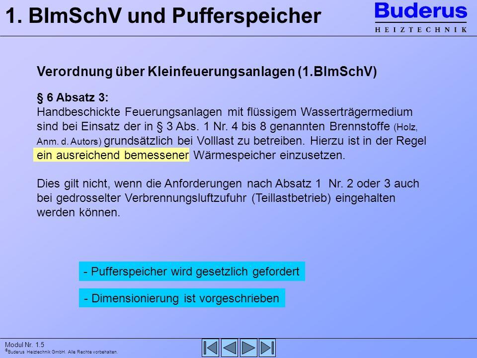 Buderus Heiztechnik GmbH. Alle Rechte vorbehalten. Modul Nr. 1.5 - Dimensionierung ist vorgeschrieben § 6 Absatz 3: Handbeschickte Feuerungsanlagen mi