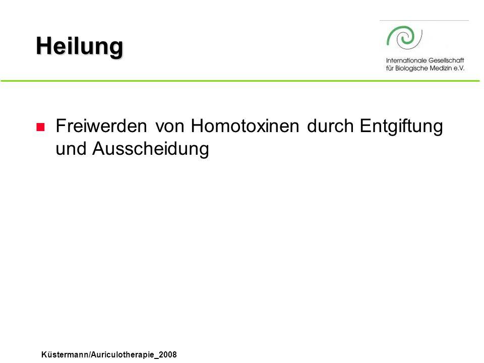 Küstermann/Auriculotherapie_2008 Heilung n Freiwerden von Homotoxinen durch Entgiftung und Ausscheidung