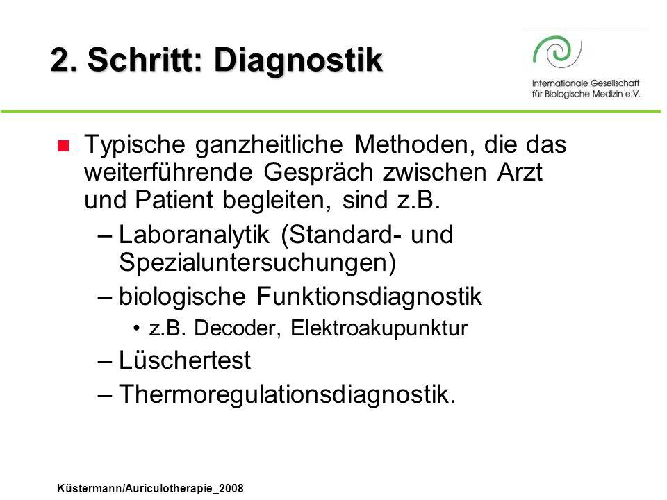 Küstermann/Auriculotherapie_2008 2. Schritt: Diagnostik n Typische ganzheitliche Methoden, die das weiterführende Gespräch zwischen Arzt und Patient b