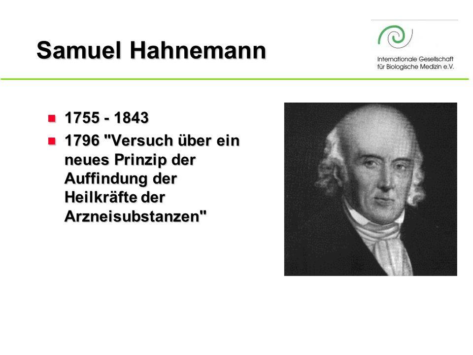Samuel Hahnemann n 1755 - 1843 n 1796