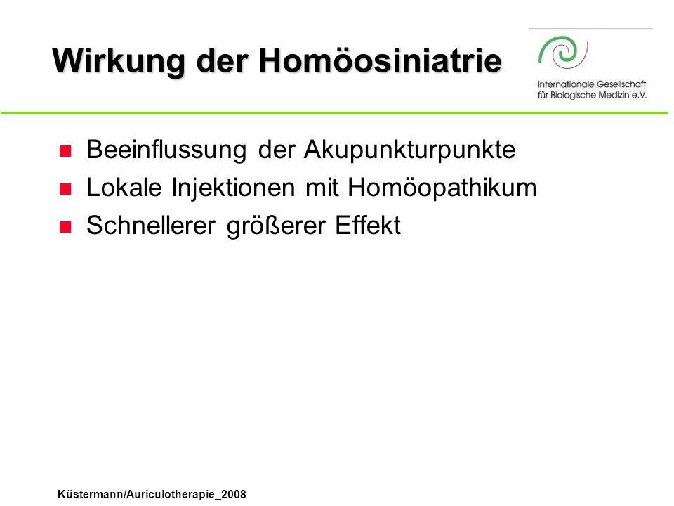 Küstermann/Auriculotherapie_2008 Wirkung der Homöosiniatrie n Beeinflussung der Akupunkturpunkte n Lokale Injektionen mit Homöopathikum n Schnellerer