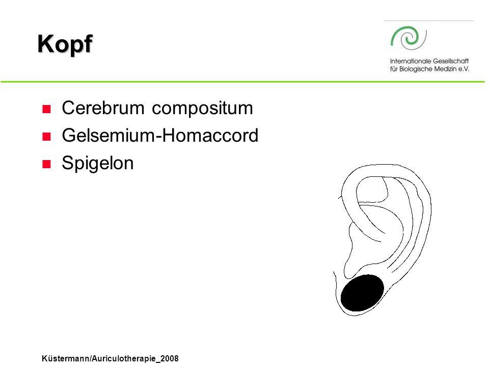 Küstermann/Auriculotherapie_2008 Kopf n Cerebrum compositum n Gelsemium-Homaccord n Spigelon
