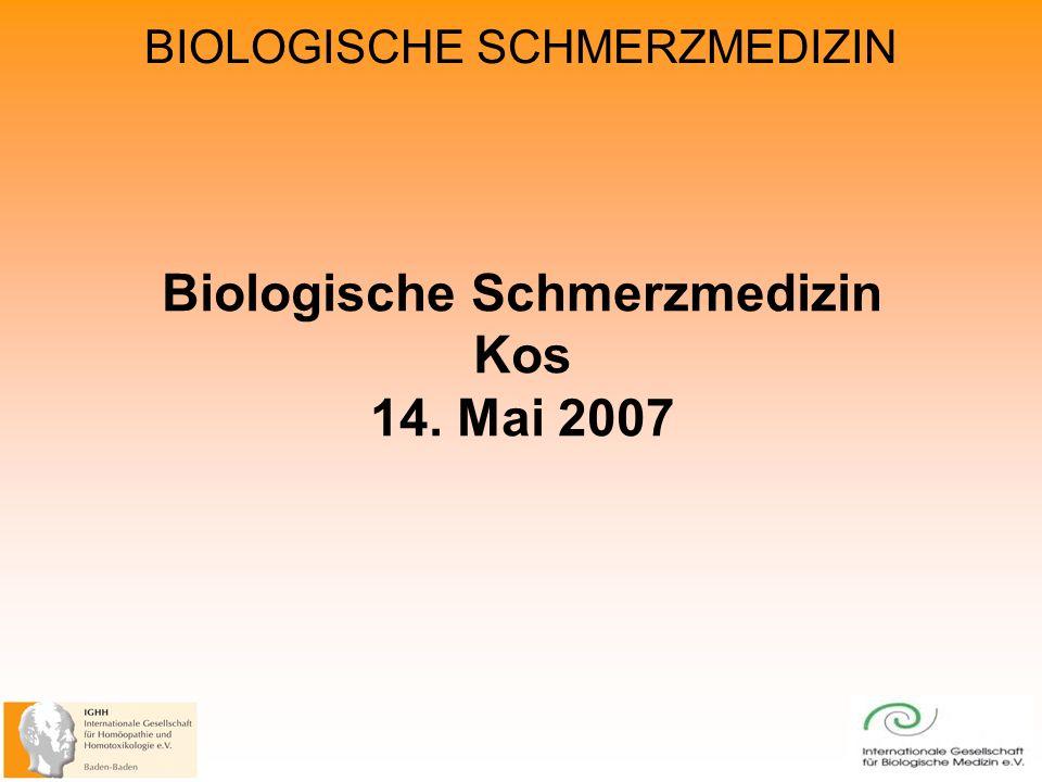 BIOLOGISCHE SCHMERZMEDIZIN Biologische Schmerzmedizin Kos 14. Mai 2007
