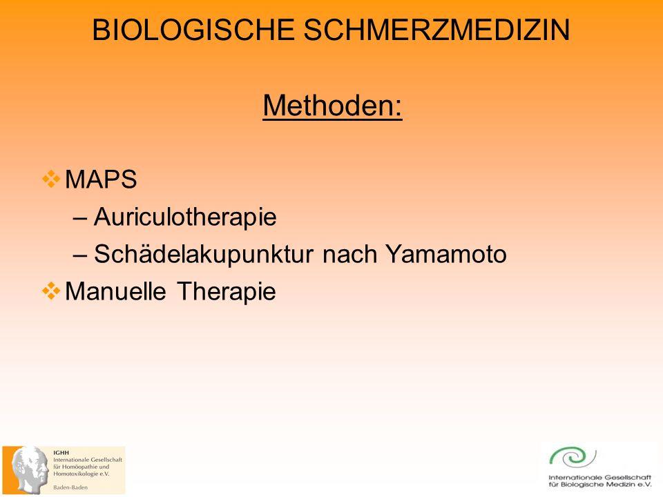 BIOLOGISCHE SCHMERZMEDIZIN MAPS –Auriculotherapie –Schädelakupunktur nach Yamamoto Manuelle Therapie Methoden: