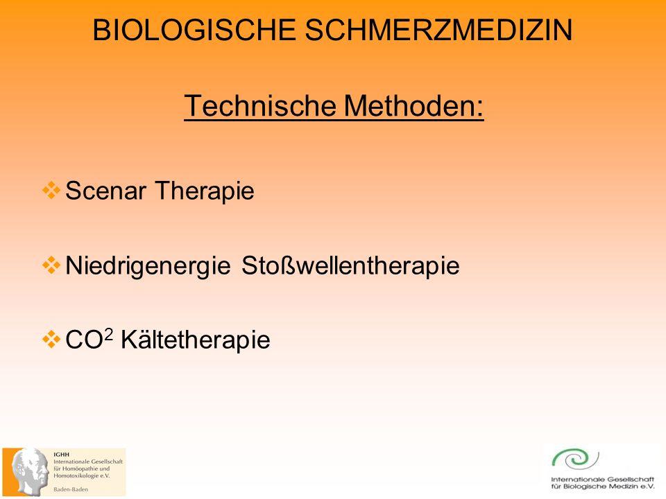 BIOLOGISCHE SCHMERZMEDIZIN Technische Methoden: Scenar Therapie Niedrigenergie Stoßwellentherapie CO 2 Kältetherapie