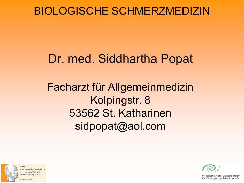 BIOLOGISCHE SCHMERZMEDIZIN Dr.med. Siddhartha Popat Facharzt für Allgemeinmedizin Kolpingstr.