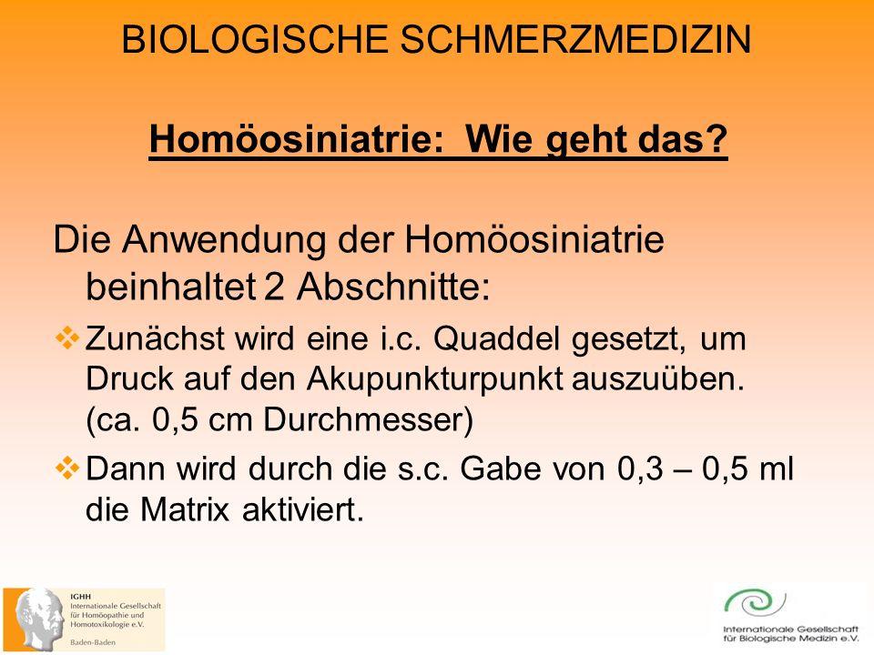 BIOLOGISCHE SCHMERZMEDIZIN Homöosiniatrie: Wie geht das.