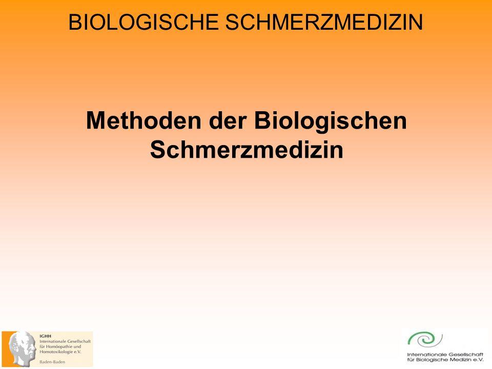 BIOLOGISCHE SCHMERZMEDIZIN Methoden der Biologischen Schmerzmedizin