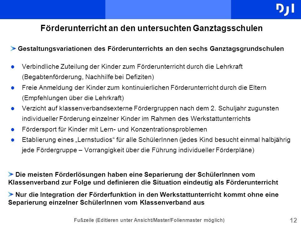 12 Fußzeile (Editieren unter Ansicht/Master/Folienmaster möglich) Förderunterricht an den untersuchten Ganztagsschulen l Verbindliche Zuteilung der Ki